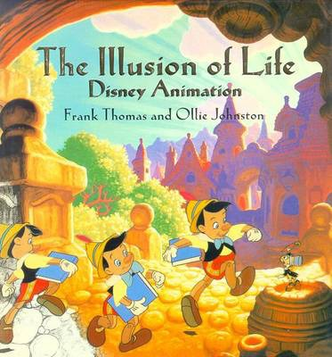 The Illusion of Life : Disney Animation by Ollie Johnston and‎ Frank Thomas - Hardcover