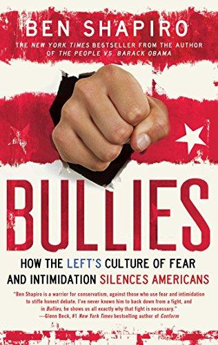 Bullies : How the Left's Culture of Fear and Intimidation Silences Americans by Ben Shapiro - Paperback