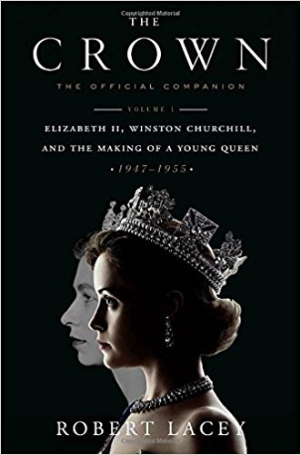 The Crown : The Official Companion, Volume 1 by Robert Lacey - Hardcover