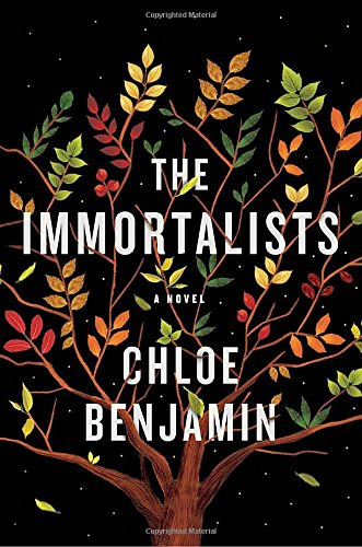 The Immortalists : A Novel by Chloe Benjamin - Hardcover