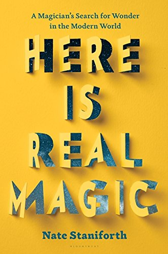Here Is Real Magic by Nate Staniforth - Hardcover