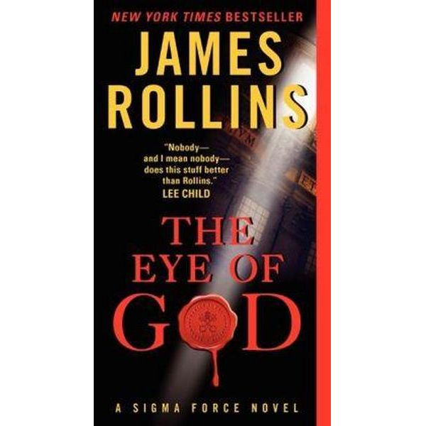 The Eye of God : A Sigma Force Novel by James Rollins - Paperback