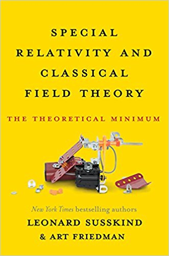 Special Relativity and Classical Field Theory : The Theoretical Minimum by Leonard Susskind and‎ Art Friedman - Hardcover