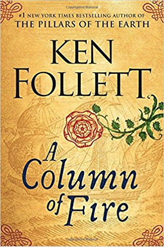 A Column of Fire (Kingsbridge) by Ken Follett - Hardcover