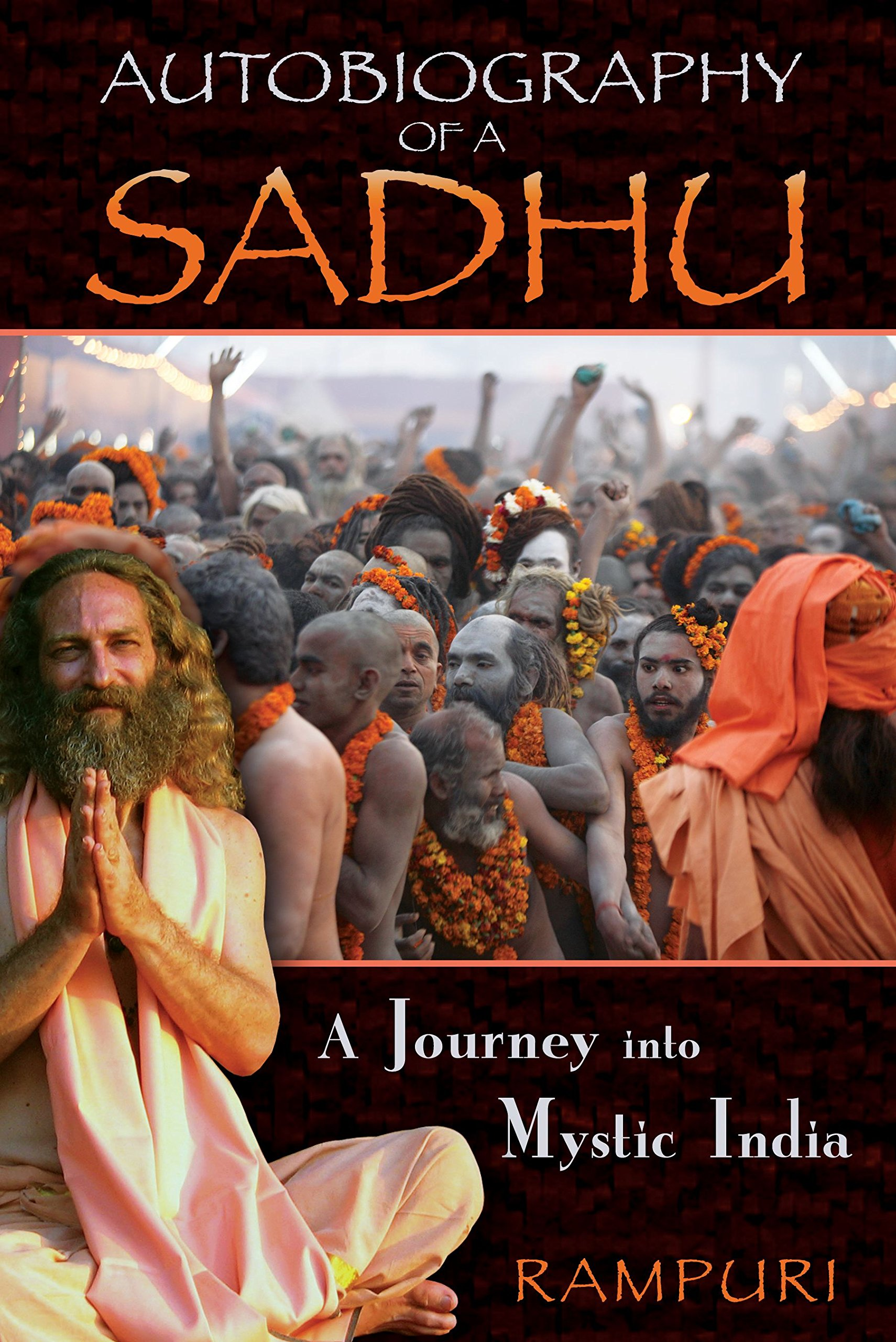 Autobiography of a Sadhu : A Journey into Mystic India by Rampuri - Paperback