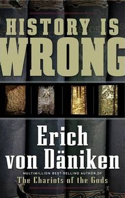 History Is Wrong by Erich Von Daniken - Paperback
