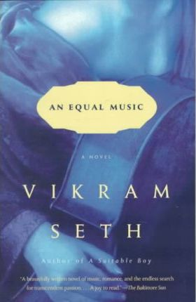 An Equal Music : A Novel by Vikram Seth - Paperback Literature