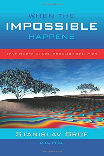 When the Impossible Happens by Stanislav Grof, M.D. Ph.D. - Paperback USED New Age