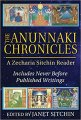 The Anunnaki Chronicles : A Zecharia Sitchin Reader - Hardcover