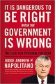 It Is Dangerous to Be Right When the Government Is Wrong : The Case for Personal Freedom by Andrew Napolitano - Hardcover Nonfiction