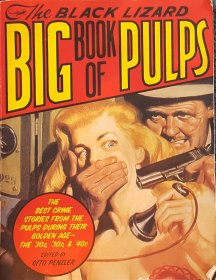 The Black Lizard Big Book of Pulps by Otto Penzler, editor - Giant Paperback