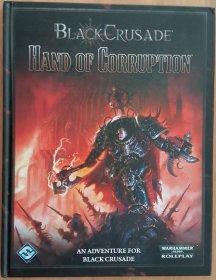 Black Crusade RPG: Hand of Corruption by Fantasy Flight Games - Hardcover Games Workshop