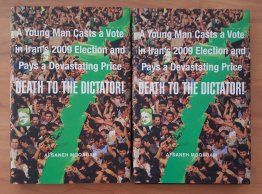 Death to the Dictator! : A Young Man Casts a Vote in Iran's 2009 Election and Pays a Devastating Price by Afsaneh Moqadam - Hardcover