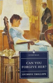 Can You Forgive Her? by Anthony Trollope - Paperback USED Classics
