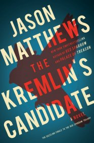The Kremlin's Candidate by Jason Matthews - Hardcover
