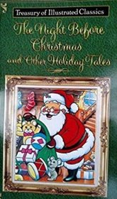 The Night Before Christmas and Other Holiday Tales (Treasury of Illustrated Classics) Paperback