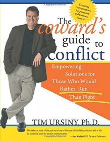 The Coward's Guide to Conflict by Tim Ursiny, Ph.D. - Paperback Nonfiction