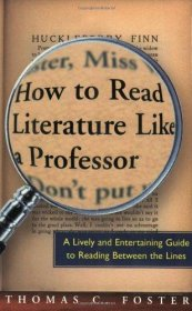How to Read Literature Like a Professor by Thomas C. Foster - Paperback USED Criticism
