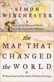 The Map That Changed the World : The Birth of Modern Geology by Simon Winchester - Hardcover