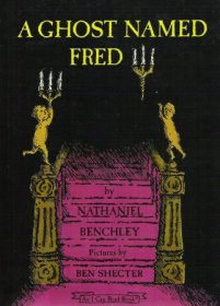 A Ghost Named Fred by Nathaniel Benchley - Illustrated Childrens Hardcover