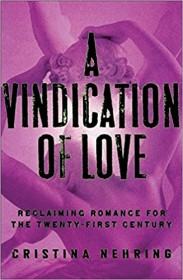 A Vindication of Love by Christina Nehring - Hardcover Nonfiction