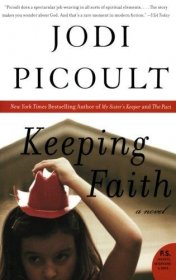 Keeping Faith : A Novel by Jodi Picoult - Paperback USED Like New