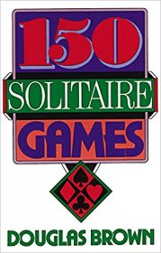 150 Solitaire Games by Douglas Brown - Paperback USED Nonfiction