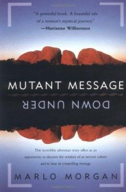 Mutant Message Down Under by Marlo Morgan - Paperback USED Like New