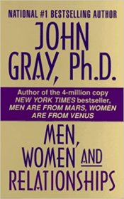 Men, Women, and Relationships by John Gray, Ph.D. - Paperback USED