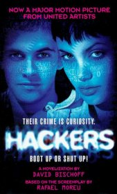 Hackers by David Bischoff based on the Screenplay by Rafael Moreu - Paperback USED