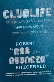 Clublife : Thugs, Drugs, & Chaos at New York City's Premier Nightclubs - Paperback Nonfiction