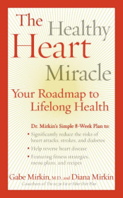 The Healthy Heart Miracle by Gabe Mirkin, M.D. and Diana Mirkin - Mass Market Paperback