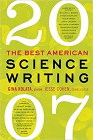 The Best American Science Writing 2007 by Gina Kolata and Jesse Cohen, editors - Paperback