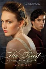 The Trust : A Secret Society Novel by Tom Dolby - Hardcover