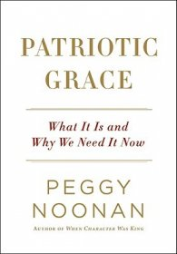 Patriotic Grace by Peggy Noonan - Hardcover FIRST EDITION