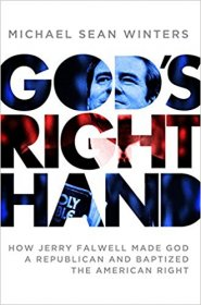 God's Right Hand : How Jerry Falwell Made God a Republican by Michael Sean Winters HC