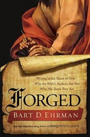 Forged : Writing in the Name of God by Bart D. Ehrman - Hardcover