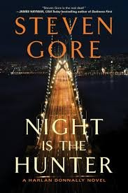 Night Is the Hunter : A Harlan Donnally Novel by Steven Gore - Paperback