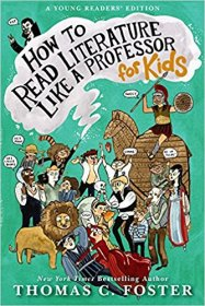 How to Read Literature Like a Professor : For Kids by Thomas C Foster - Paperback