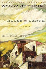 House of Earth : A Novel by Woody Guthrie - Hardcover Fiction