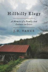 Hillbilly Elegy : A Memoir of a Family and Culture in Crisis by J. D. Vance - Hardcover