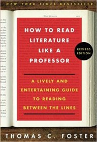 How to Read Literature Like a Professor by Thomas C Foster - Paperback Revised Edition