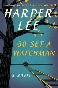 Go Set a Watchman : A Novel by Harper Lee - Hardcover