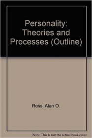 Personality : Theories and Processes by Alan O. Ross
