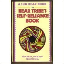 The Bear Tribe's Self-Reliance Book by Sun Bear, Wabun, & Niminosha - Paperback USED