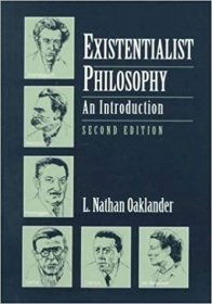 Existentialist Philosophy : An Introduction 2nd Edition by L. Nathan Oaklander - Paperback