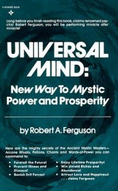Universal Mind : New Way to Mystic Power and Prosperity by Robert A. Ferguson - Paperback USED New Age RARE