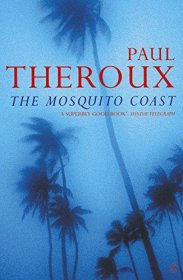 The Mosquito Coast by Paul Theroux - Paperback 20th Century Classics