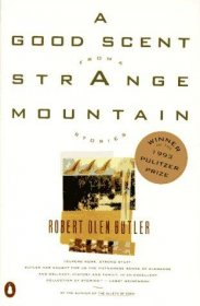A Good Scent from a Strange Mountain by Robert Olen Butler - Paperback