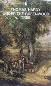 Under the Greenwood Tree by Thomas Hardy - Paperback USED Penguin Classics